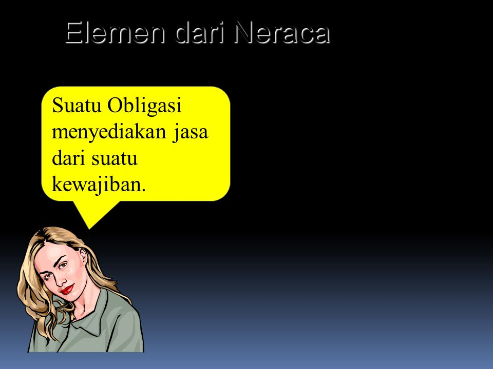 Elemen dari Neraca Suatu Obligasi menyediakan jasa dari suatu kewajiban.