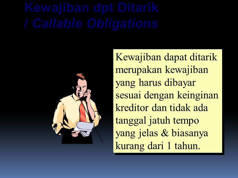 Kewajiban dpt Ditarik / Callable Obligations