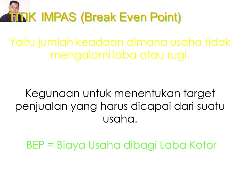 TITIK IMPAS (Break Even Point)