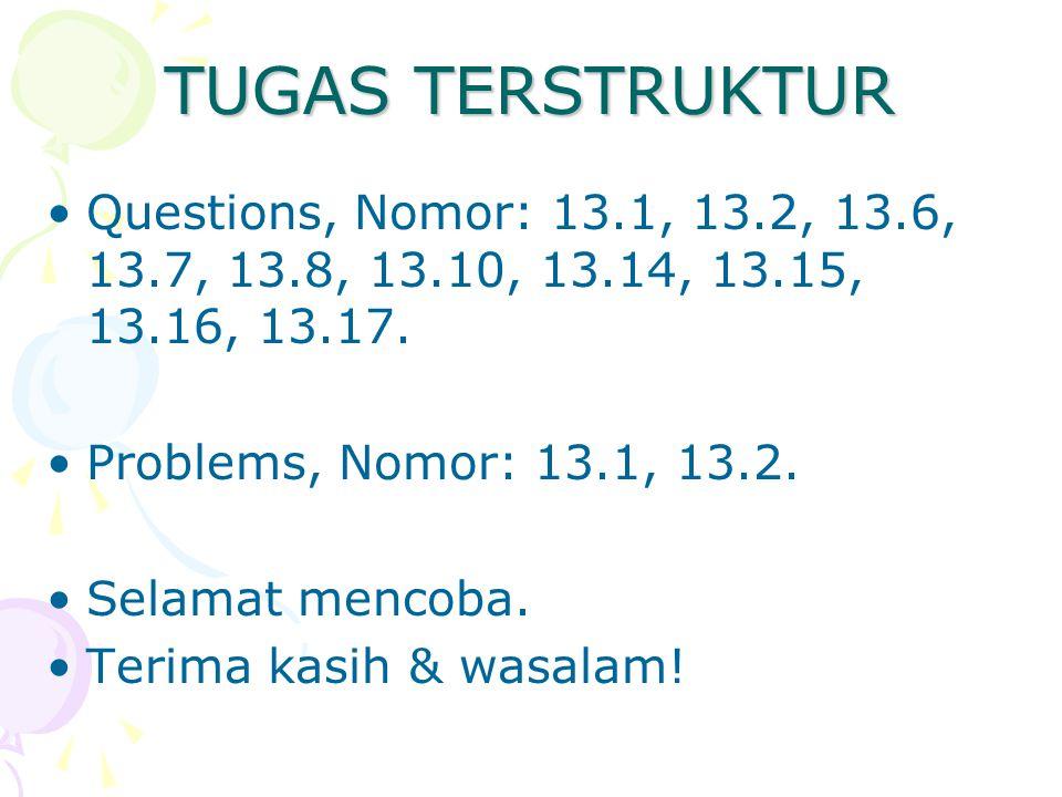 TUGAS TERSTRUKTUR Questions, Nomor: 13.1, 13.2, 13.6, 13.7, 13.8, 13.10, 13.14, 13.15, 13.16, 13.17.