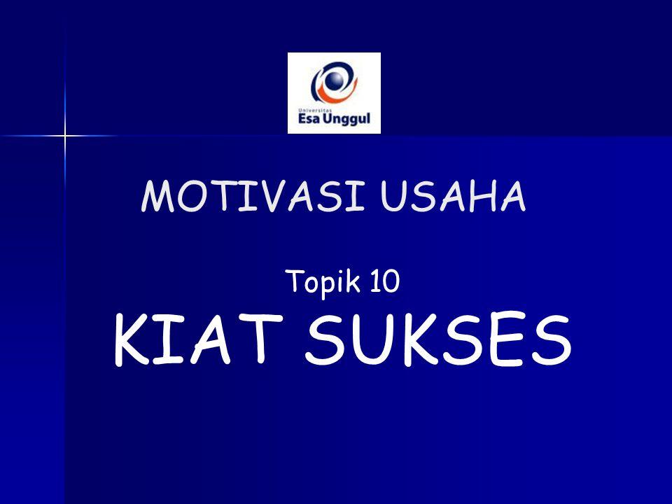 MOTIVASI USAHA Topik 10 KIAT SUKSES