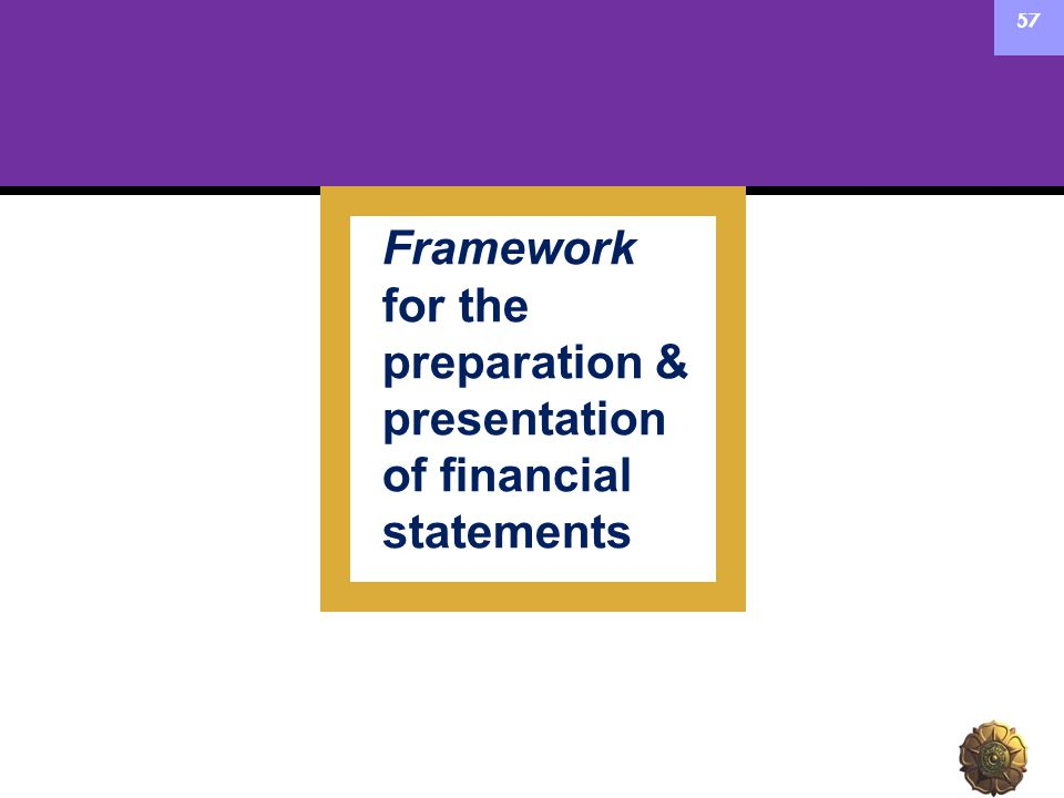 Framework for the preparation & presentation of financial statements
