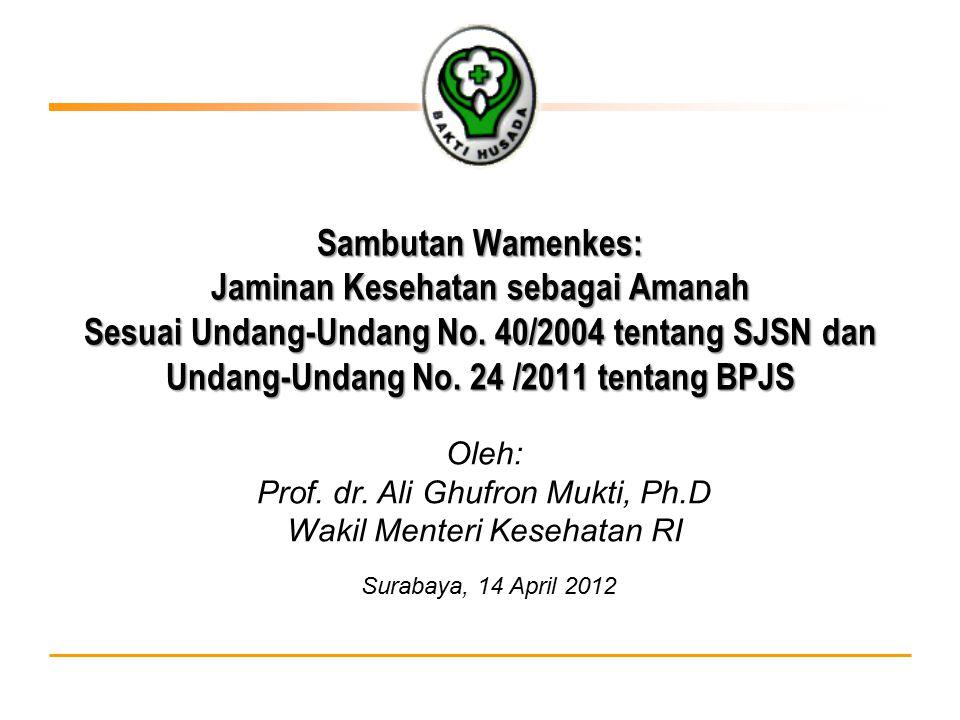 Sambutan Wamenkes: Jaminan Kesehatan sebagai Amanah Sesuai Undang-Undang No. 40/2004 tentang SJSN dan Undang-Undang No. 24 /2011 tentang BPJS