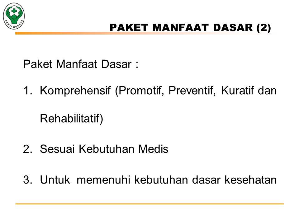 Komprehensif (Promotif, Preventif, Kuratif dan Rehabilitatif)
