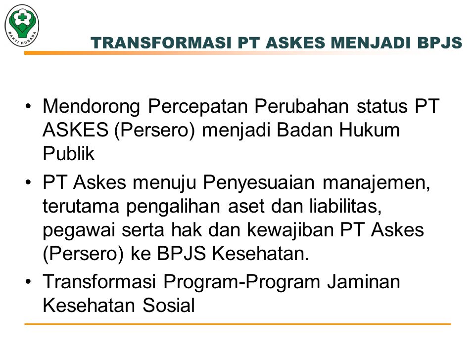 TRANSFORMASI PT ASKES MENJADI BPJS
