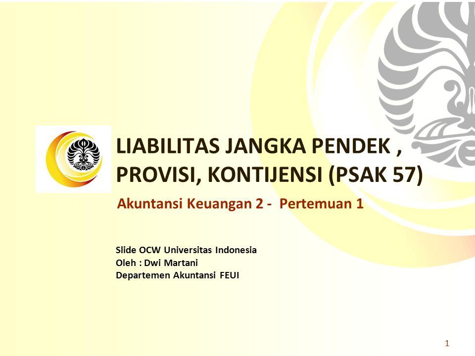 LIABILITAS JANGKA PENDEK , PROVISI, KONTIJENSI (PSAK 57)