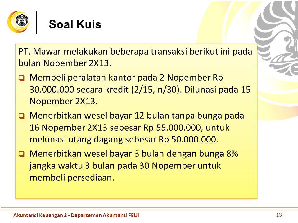 Soal Kuis PT. Mawar melakukan beberapa transaksi berikut ini pada bulan Nopember 2X13.