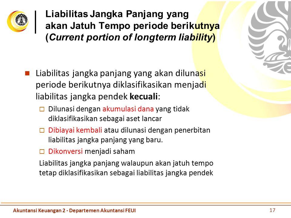 Liabilitas Jangka Panjang yang akan Jatuh Tempo periode berikutnya (Current portion of longterm liability)