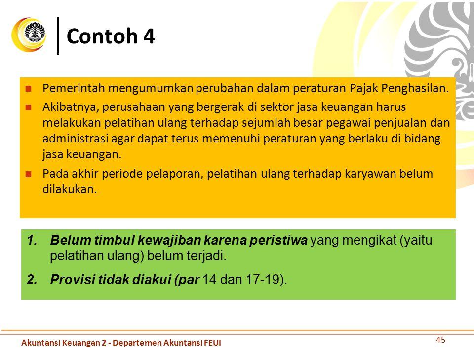 Contoh 4 Pemerintah mengumumkan perubahan dalam peraturan Pajak Penghasilan.