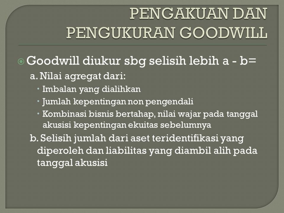 PENGAKUAN DAN PENGUKURAN GOODWILL