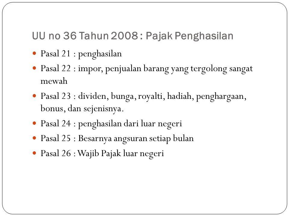 UU no 36 Tahun 2008 : Pajak Penghasilan