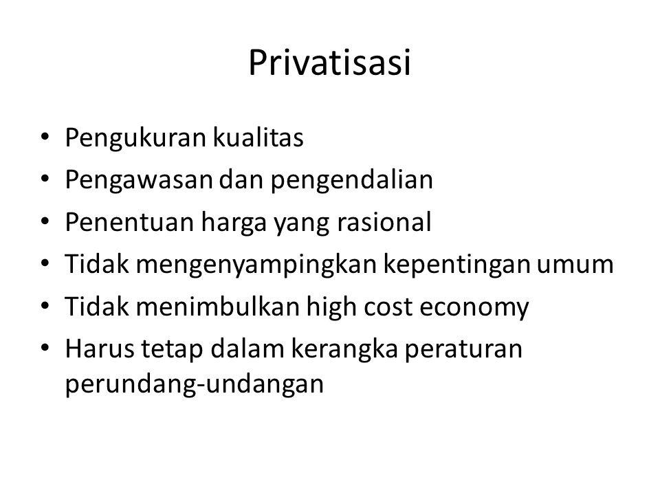 Privatisasi Pengukuran kualitas Pengawasan dan pengendalian