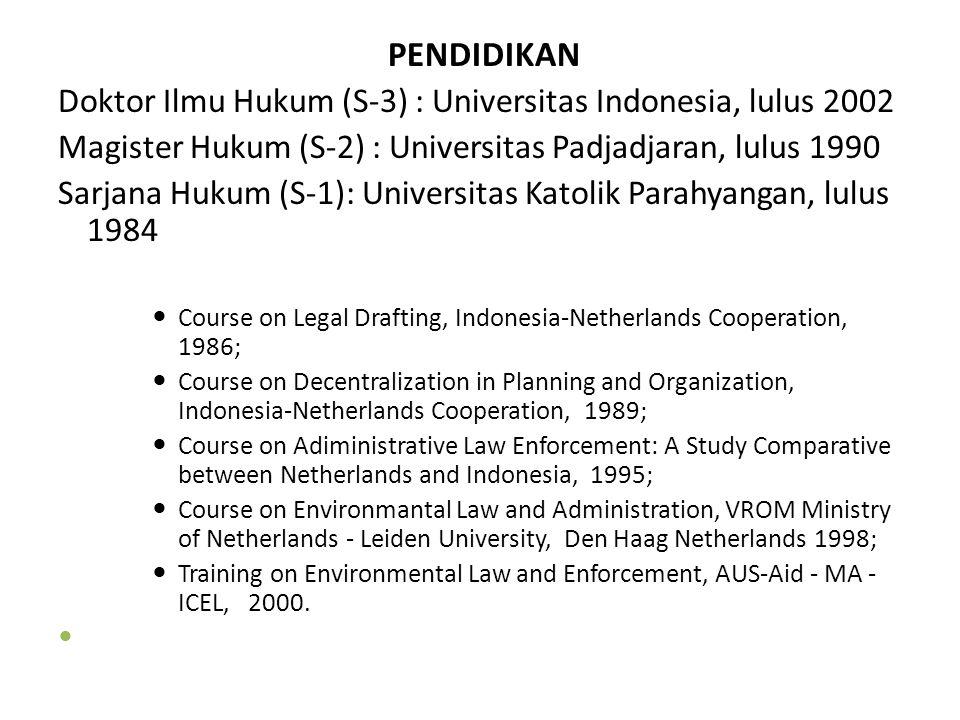 PENDIDIKAN Doktor Ilmu Hukum (S-3) : Universitas Indonesia, lulus 2002