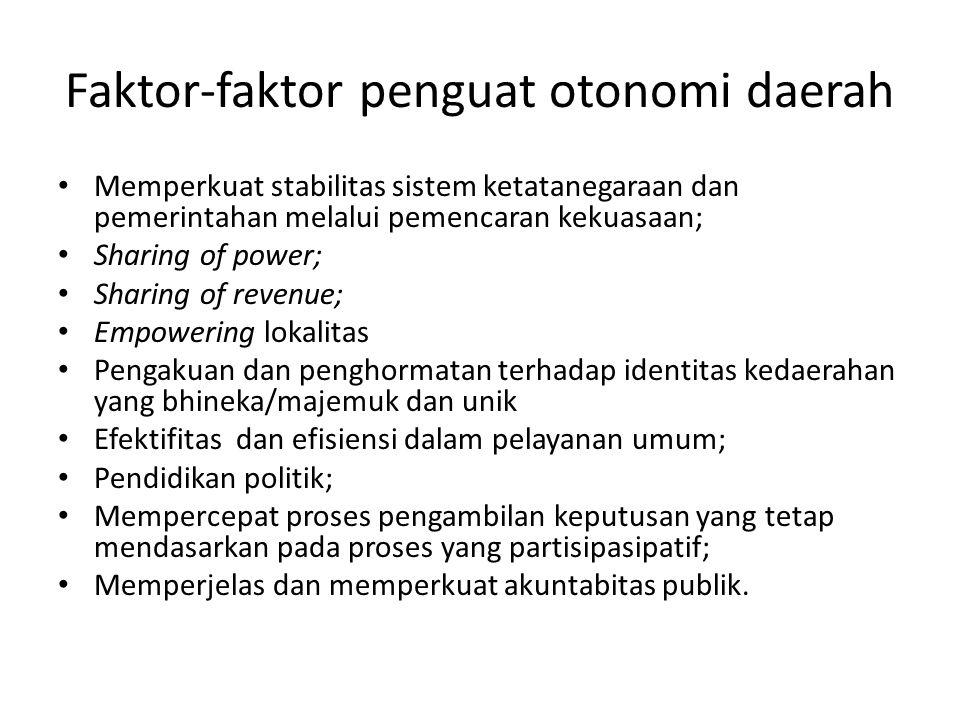 Faktor-faktor penguat otonomi daerah