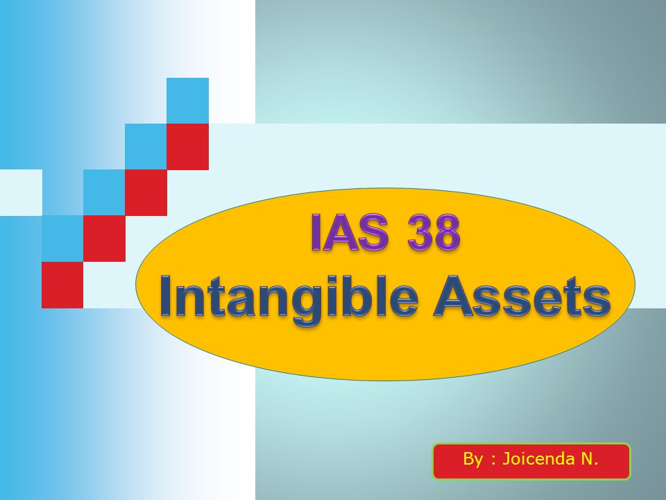 IAS 38 Intangible Assets By : Joicenda N.