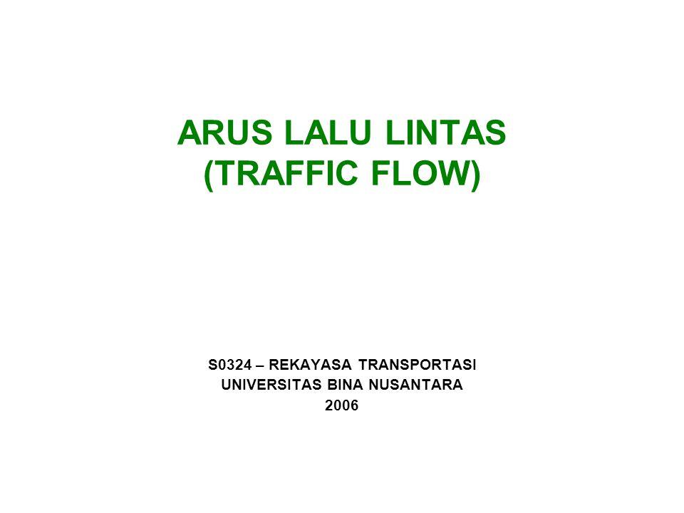 ARUS LALU LINTAS (TRAFFIC FLOW)