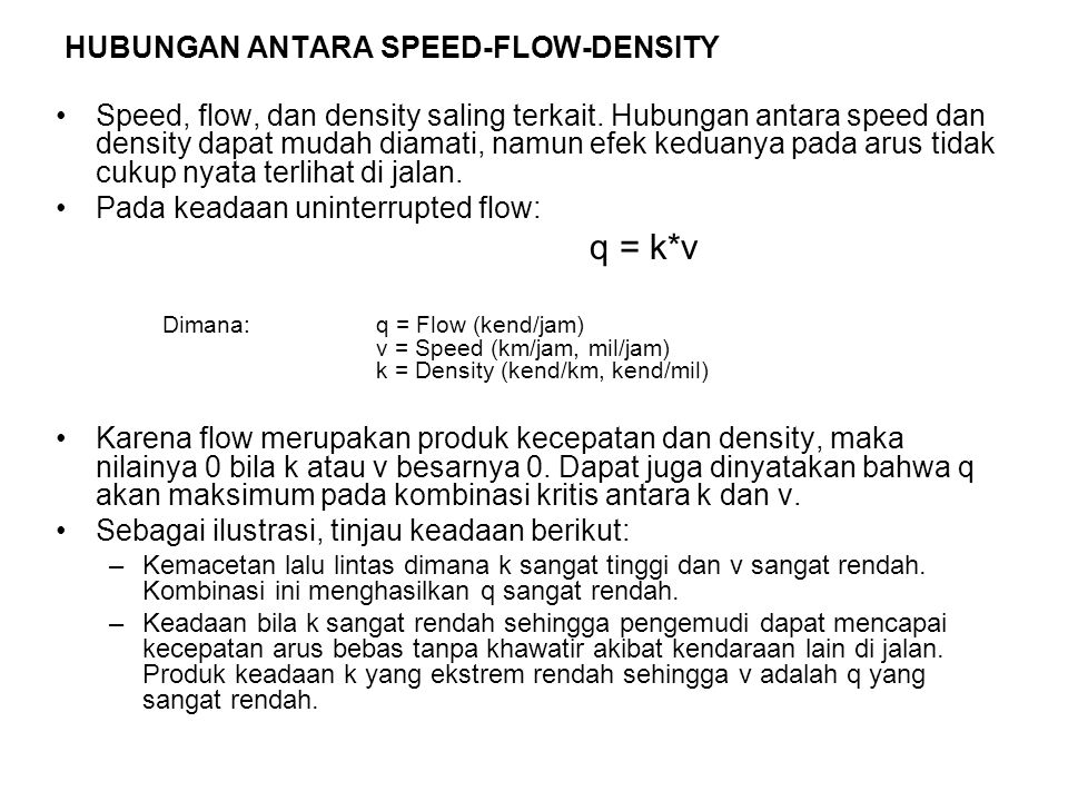 HUBUNGAN ANTARA SPEED-FLOW-DENSITY