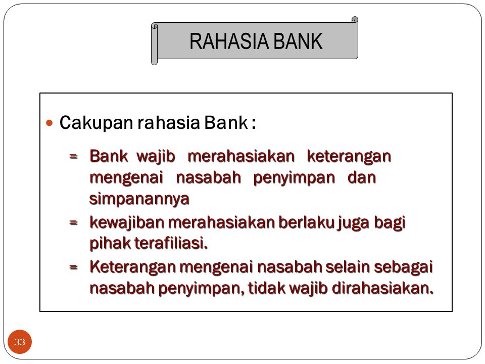 RAHASIA BANK Cakupan rahasia Bank :