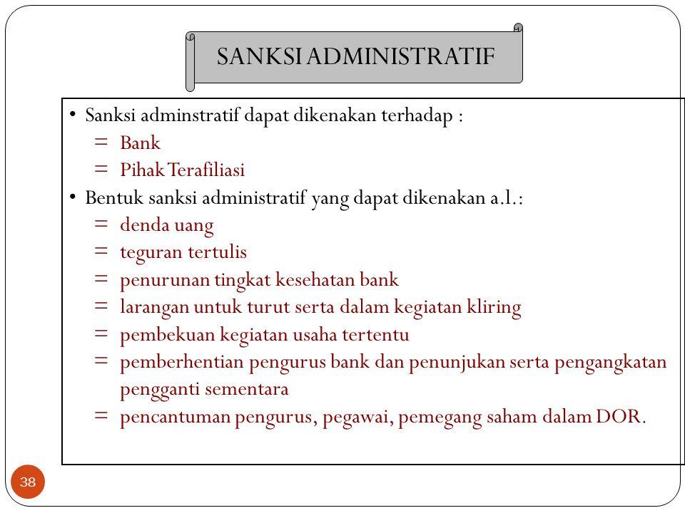 SANKSI ADMINISTRATIF Sanksi adminstratif dapat dikenakan terhadap :