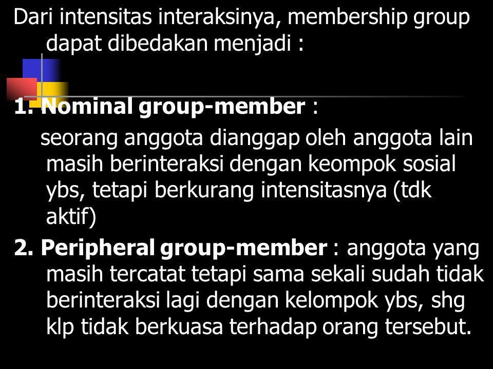 Dari intensitas interaksinya, membership group dapat dibedakan menjadi :
