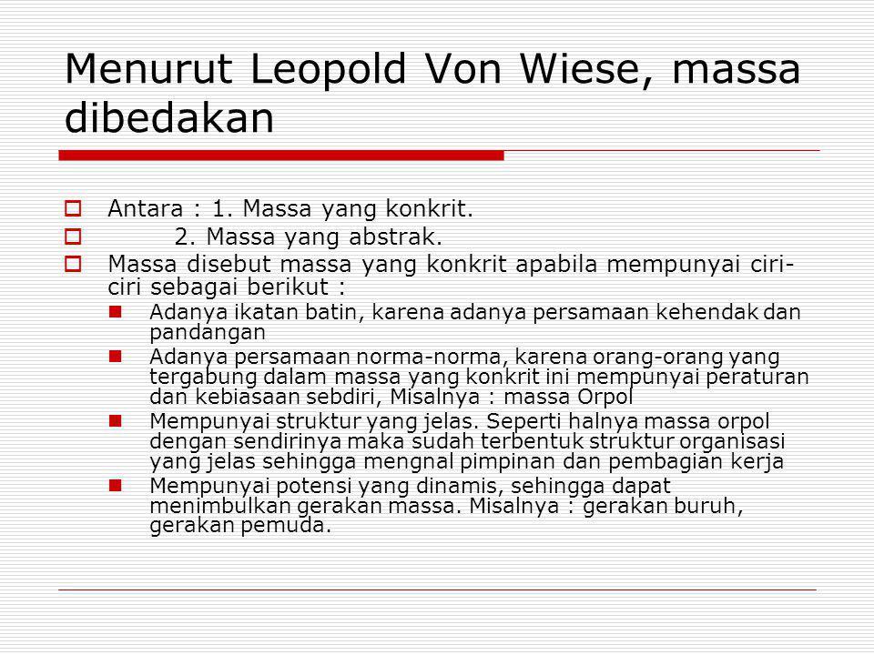 Menurut Leopold Von Wiese, massa dibedakan