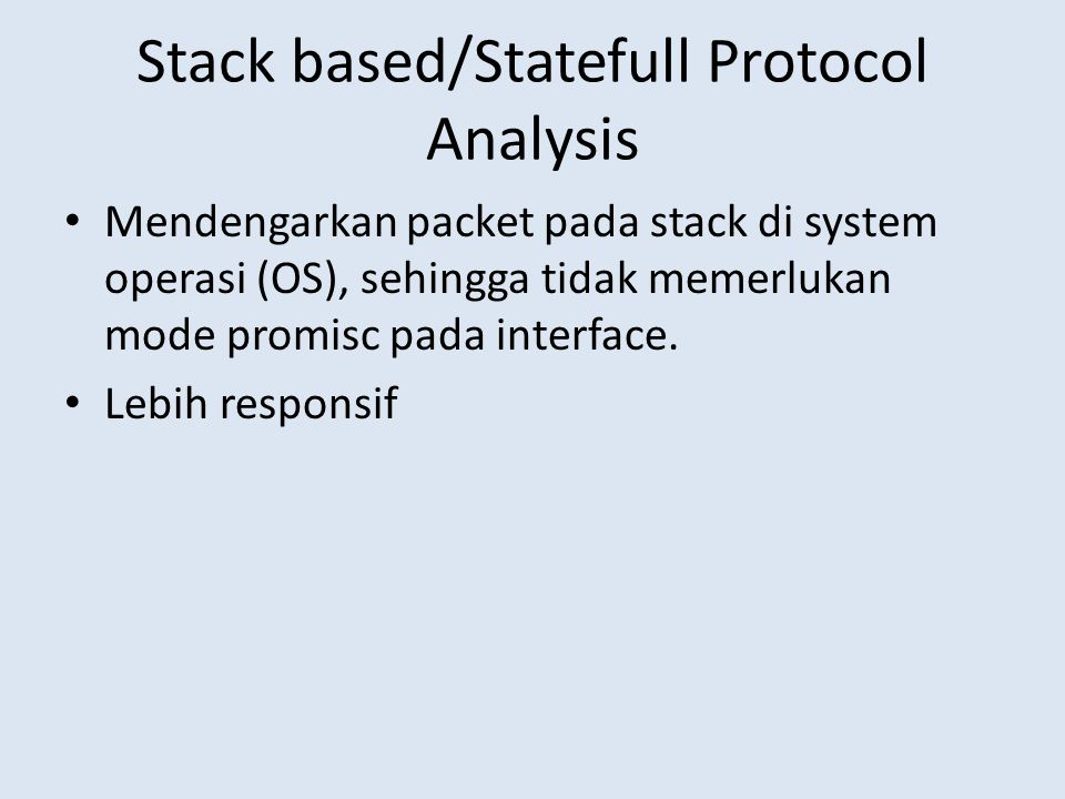 Stack based/Statefull Protocol Analysis