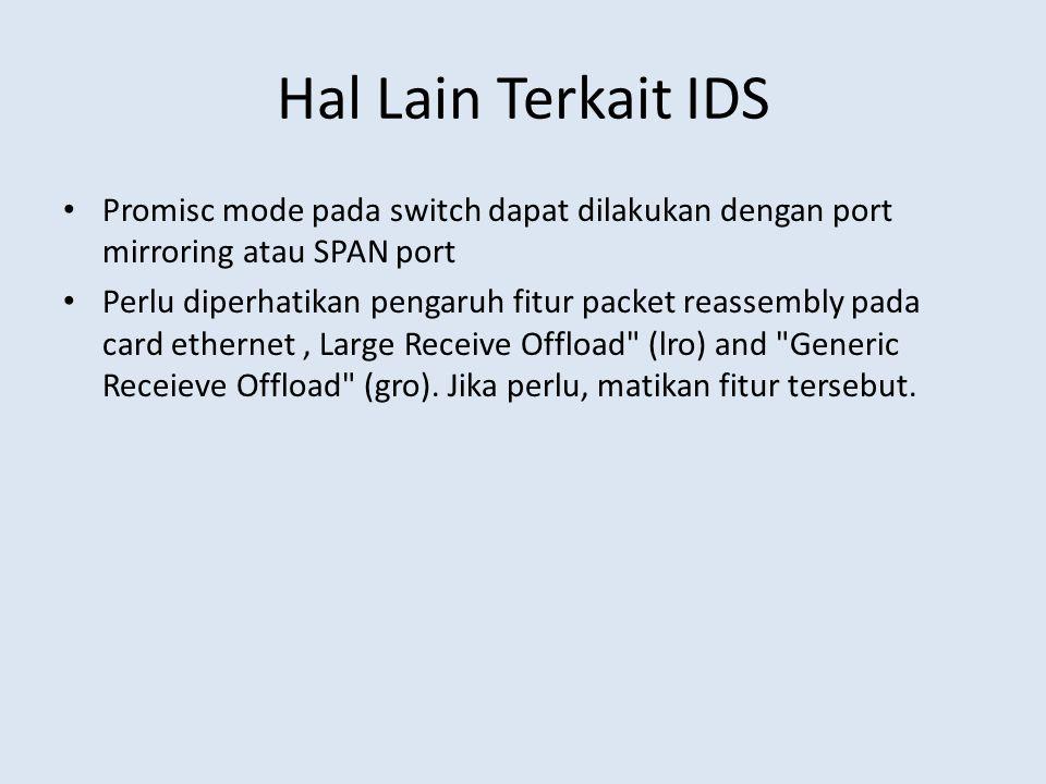 Hal Lain Terkait IDS Promisc mode pada switch dapat dilakukan dengan port mirroring atau SPAN port.