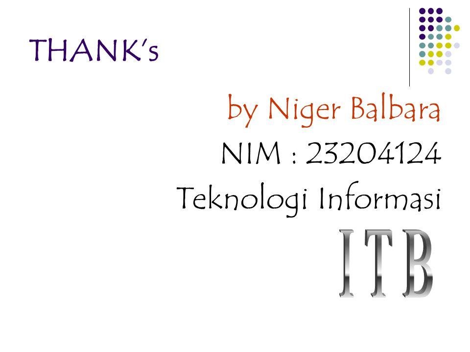THANK's by Niger Balbara NIM : 23204124 Teknologi Informasi I T B