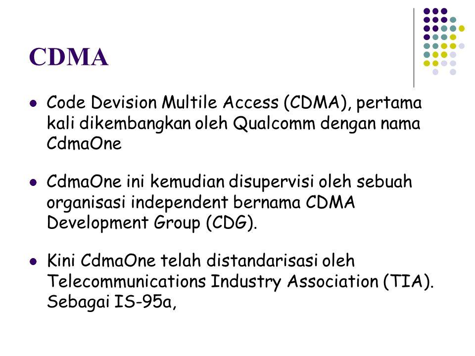 CDMA Code Devision Multile Access (CDMA), pertama kali dikembangkan oleh Qualcomm dengan nama CdmaOne.