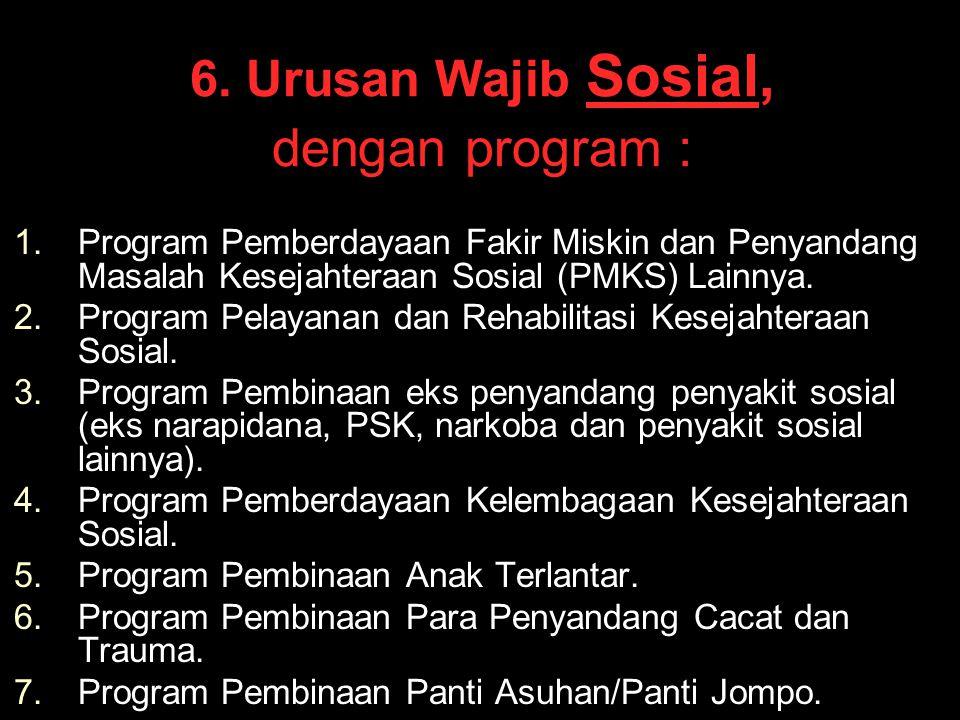 6. Urusan Wajib Sosial, dengan program :