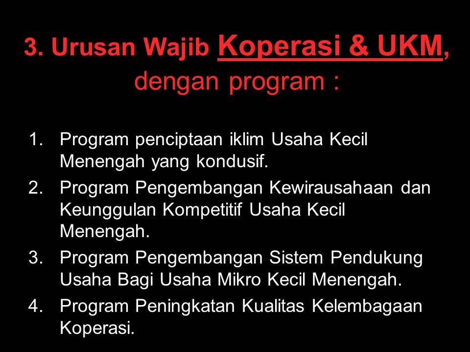 3. Urusan Wajib Koperasi & UKM, dengan program :