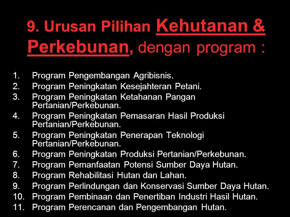 9. Urusan Pilihan Kehutanan & Perkebunan, dengan program :