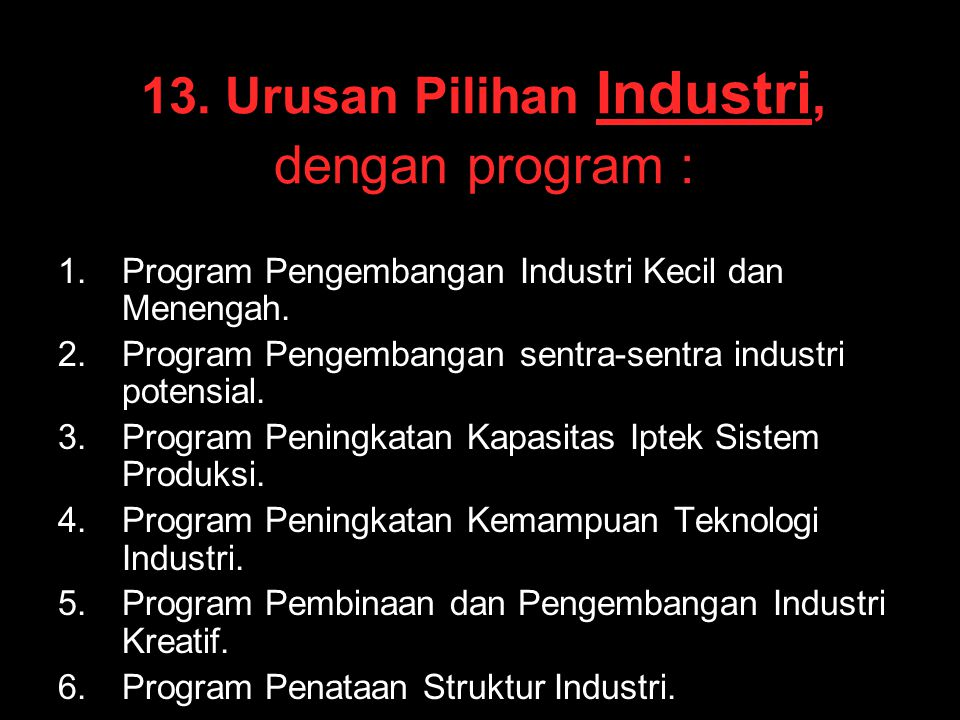 13. Urusan Pilihan Industri, dengan program :
