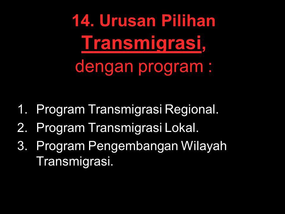 14. Urusan Pilihan Transmigrasi, dengan program :