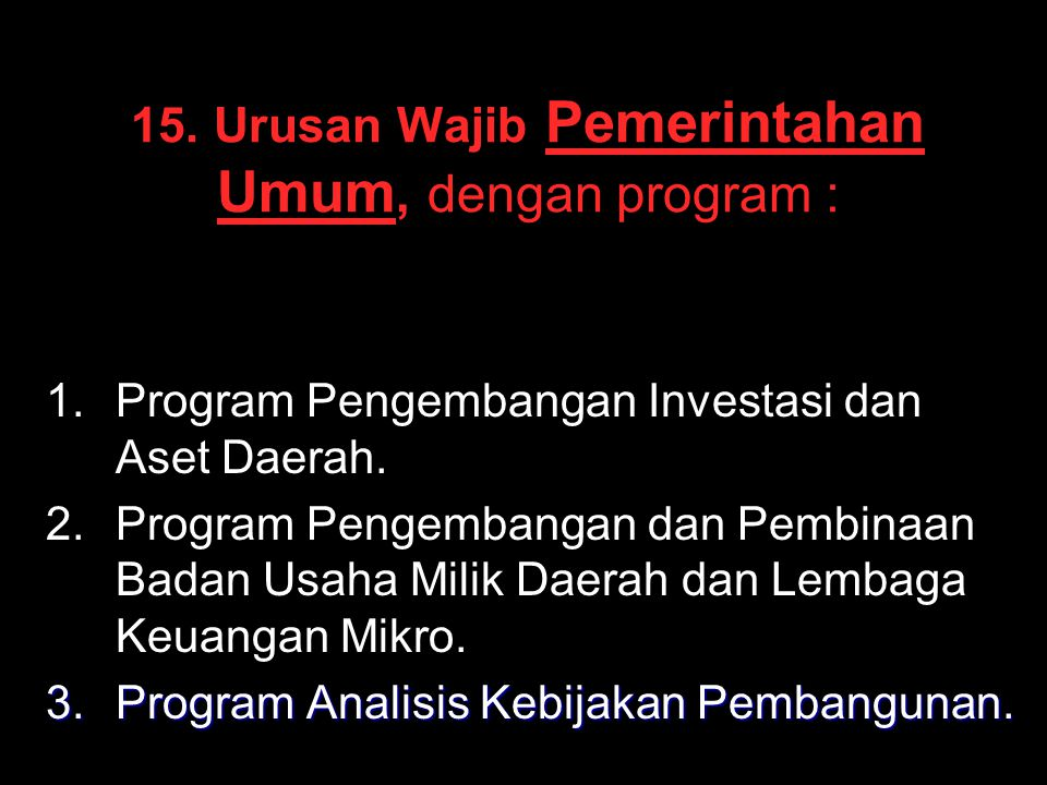 15. Urusan Wajib Pemerintahan Umum, dengan program :