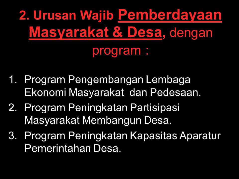 2. Urusan Wajib Pemberdayaan Masyarakat & Desa, dengan program :