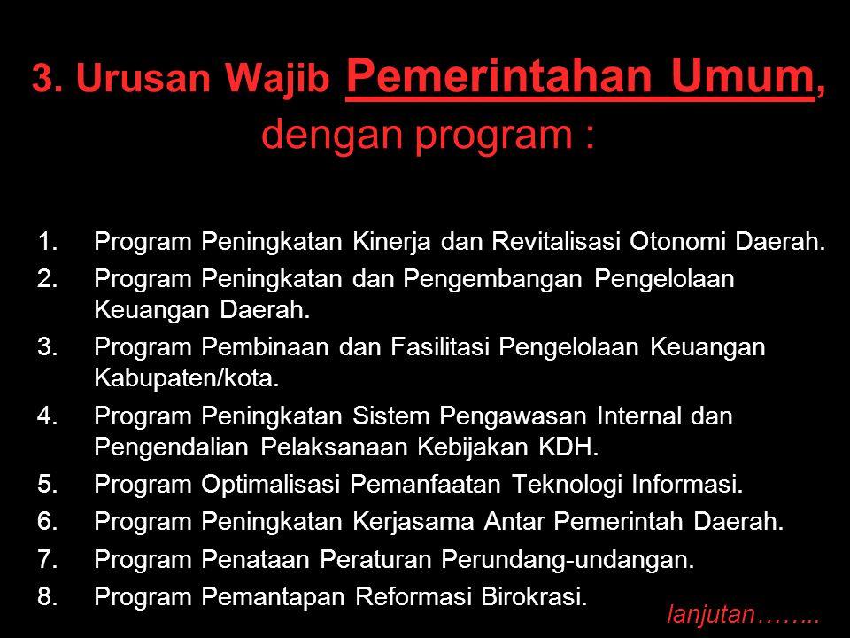 3. Urusan Wajib Pemerintahan Umum, dengan program :