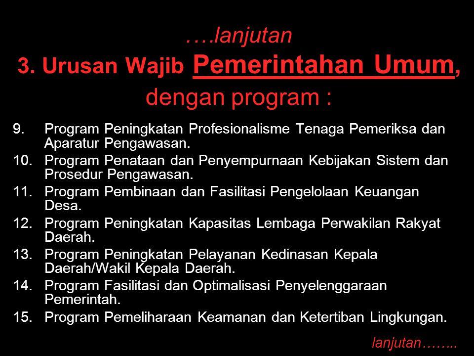.…lanjutan 3. Urusan Wajib Pemerintahan Umum, dengan program :