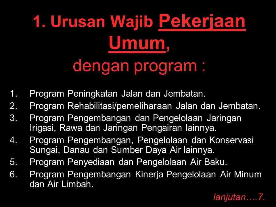 1. Urusan Wajib Pekerjaan Umum, dengan program :