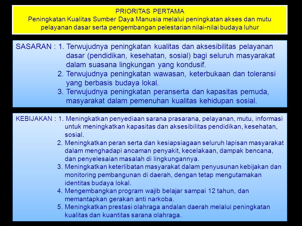 dasar (pendidikan, kesehatan, sosial) bagi seluruh masyarakat