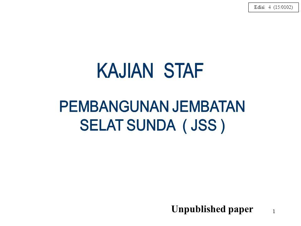 KAJIAN STAF PEMBANGUNAN JEMBATAN SELAT SUNDA ( JSS ) Unpublished paper