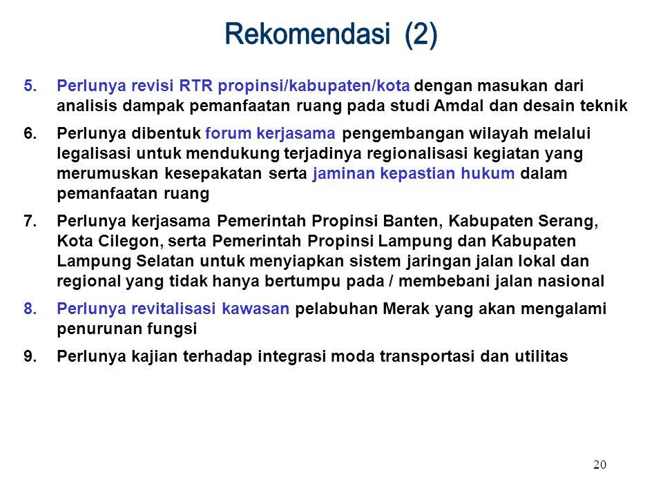 Rekomendasi (2) Perlunya revisi RTR propinsi/kabupaten/kota dengan masukan dari analisis dampak pemanfaatan ruang pada studi Amdal dan desain teknik.