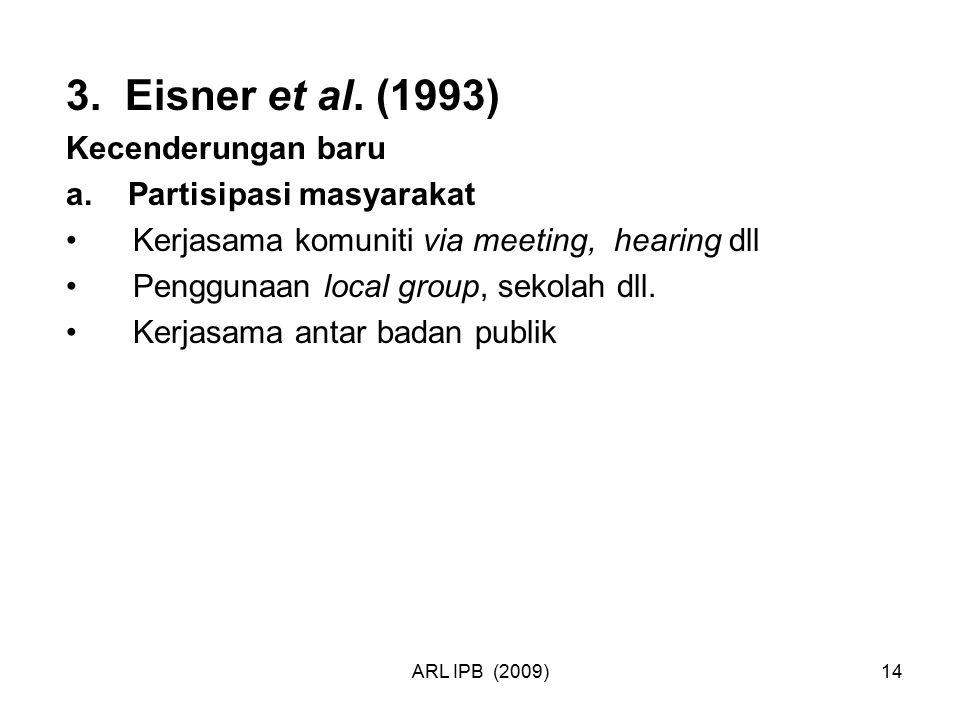 3. Eisner et al. (1993) Kecenderungan baru a. Partisipasi masyarakat
