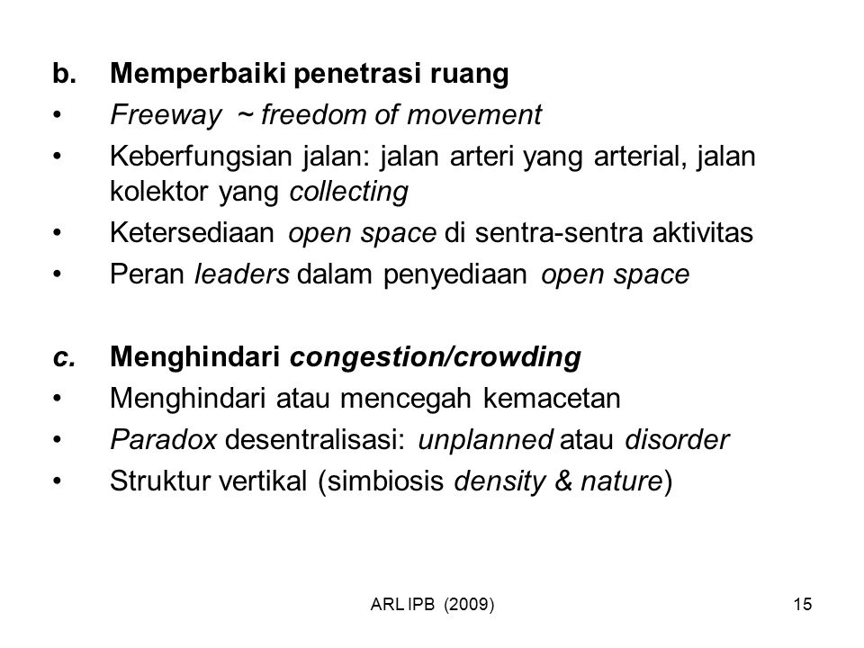 b. Memperbaiki penetrasi ruang Freeway ~ freedom of movement