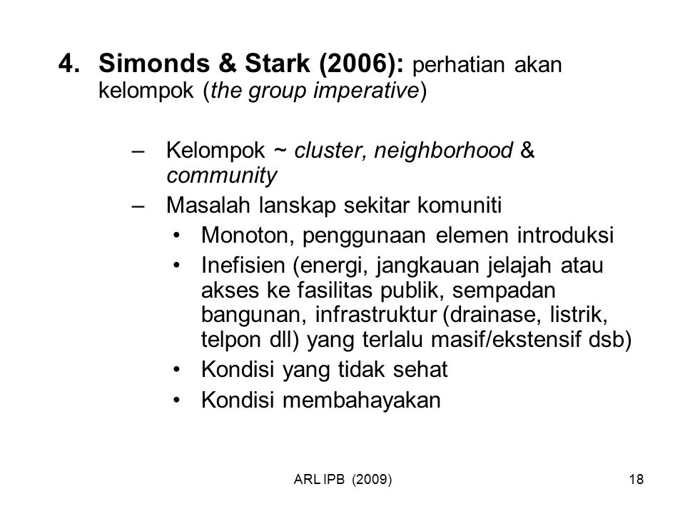 Simonds & Stark (2006): perhatian akan kelompok (the group imperative)
