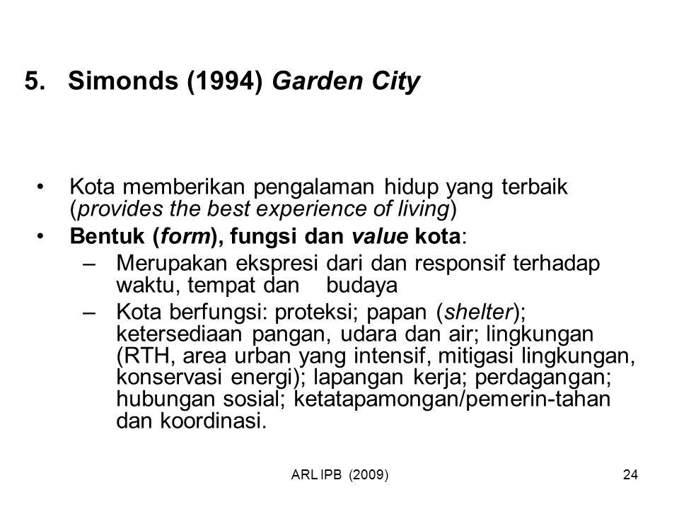 5. Simonds (1994) Garden City Kota memberikan pengalaman hidup yang terbaik (provides the best experience of living)
