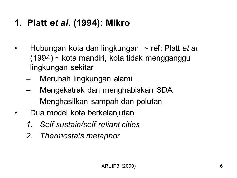 1. Platt et al. (1994): Mikro Hubungan kota dan lingkungan ~ ref: Platt et al. (1994) ~ kota mandiri, kota tidak mengganggu lingkungan sekitar.