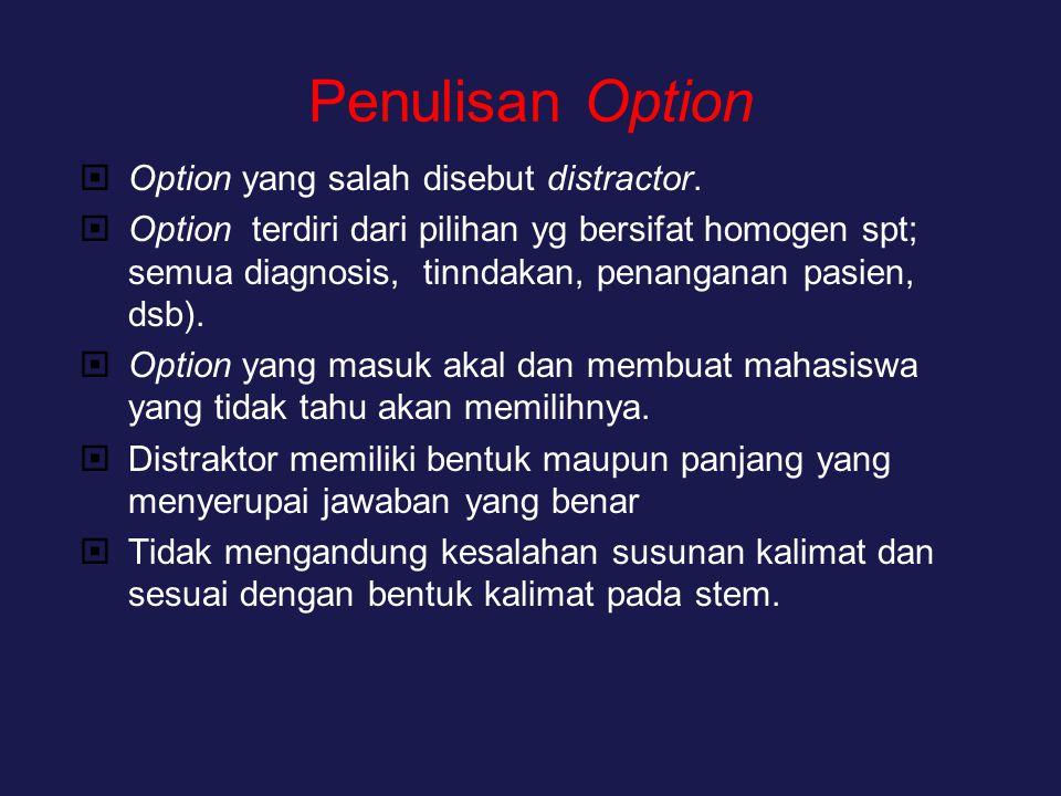 Penulisan Option Option yang salah disebut distractor.
