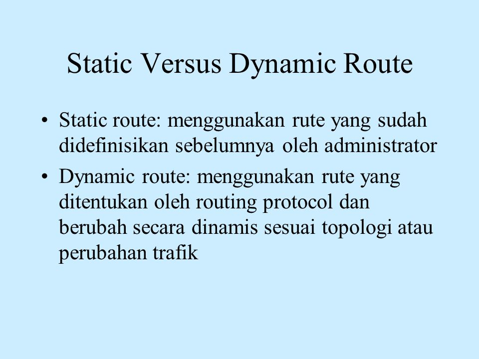 Static Versus Dynamic Route