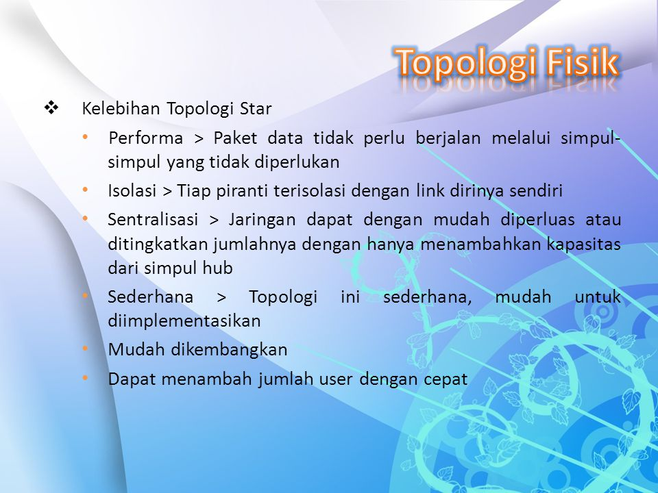 Topologi Fisik Kelebihan Topologi Star